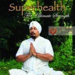 Superhealth meditation Surinder Singh